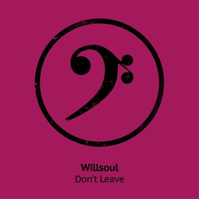 Willsoul - Don't Leave